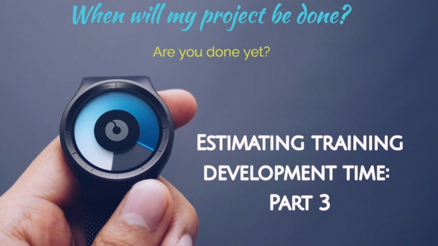 Estimating time to develop training – Part 3